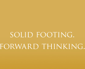 Solid Footing, Forward Thinking